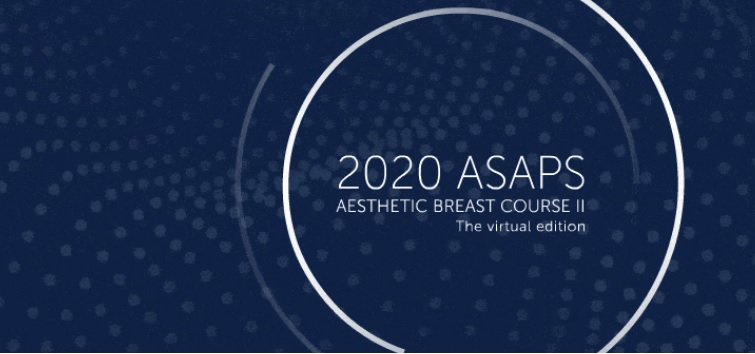 2020 ASAPS Aesthetic Breast Conference II – The Virtual Edition